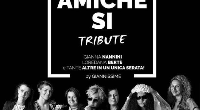 Amiche si Tribute